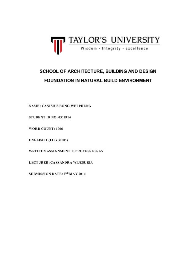 SCHOOL OF ARCHITECTURE, BUILDING AND DESIGN FOUNDATION IN NATURAL BUILD ENVIRONMENT NAME: CANISIUS BONG WEI PHENG STUDENT ...