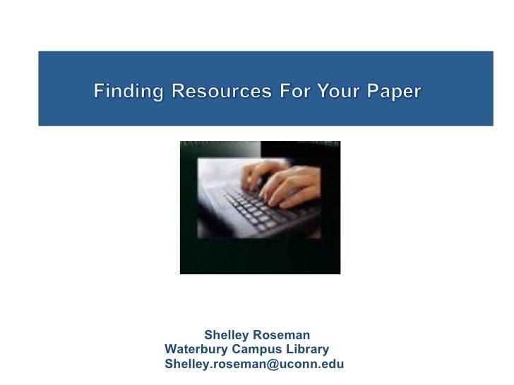 Shelley Roseman Waterbury Campus Library [email_address]
