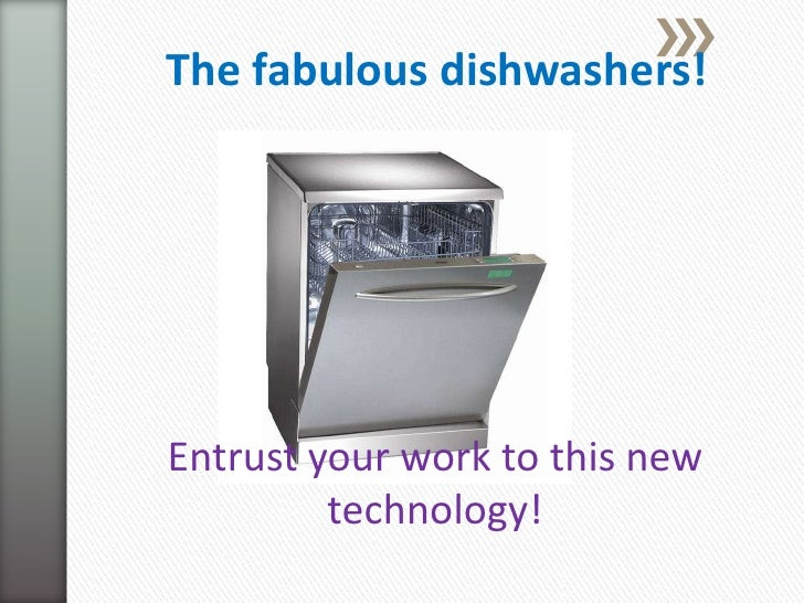 The fabulous dishwashers!<br />Entrust your work to this new technology!<br />