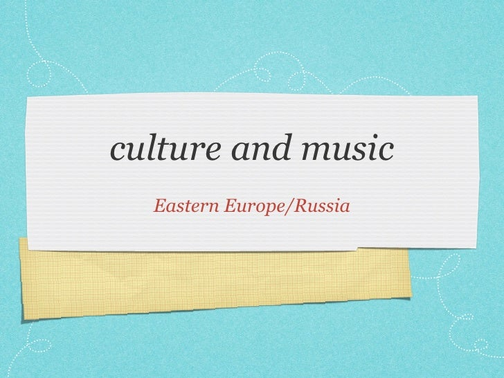 culture and music  Eastern Europe/Russia