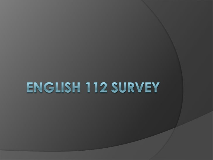 English 112 Survey<br />