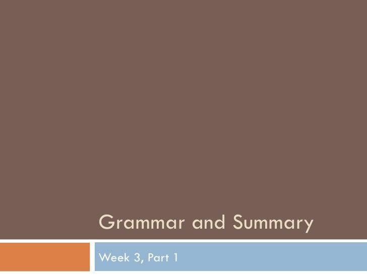 Grammar and Summary Week 3, Part 1