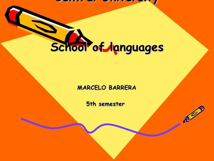 Central University School of languages MARCELO BARRERA 5th semester