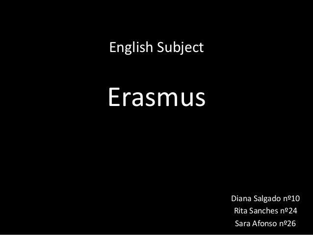 English SubjectErasmusDiana Salgado nº10Rita Sanches nº24Sara Afonso nº26