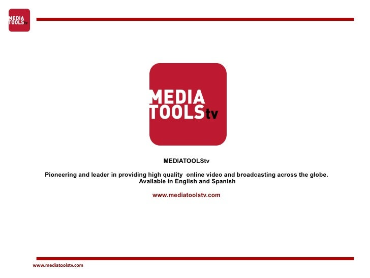 MEDIATOOLStv   Pioneering and leader in providing high quality  online video and broadcasting across the globe.  Available...