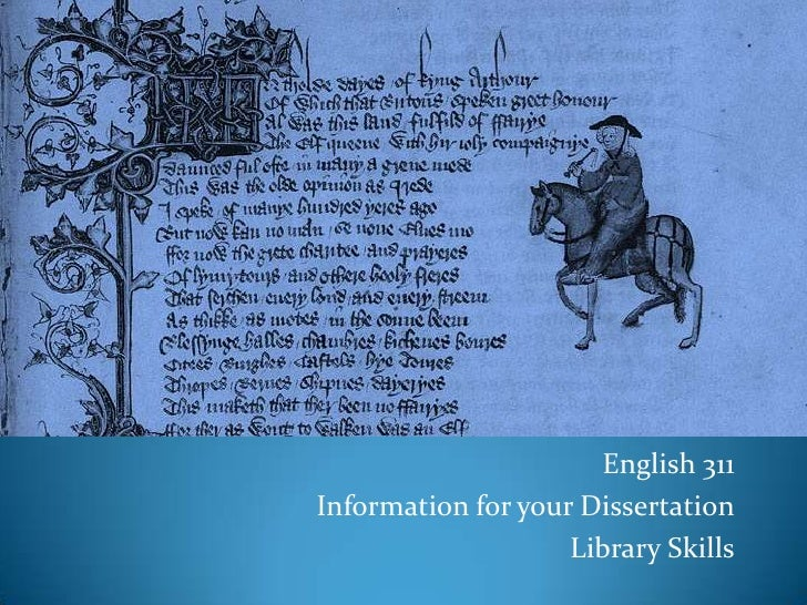 English 311<br />Information for your Dissertation<br />Library Skills<br />