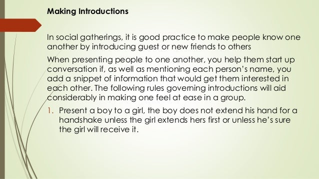 Making Introductions In social gatherings, it is good practice to make people know one another by introducing guest or new...