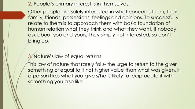 2. People's primary interest is in themselves Other people are solely interested in what concerns them, their family, frie...