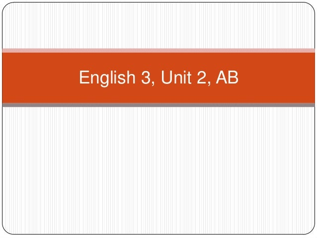 English 3, Unit 2, AB
