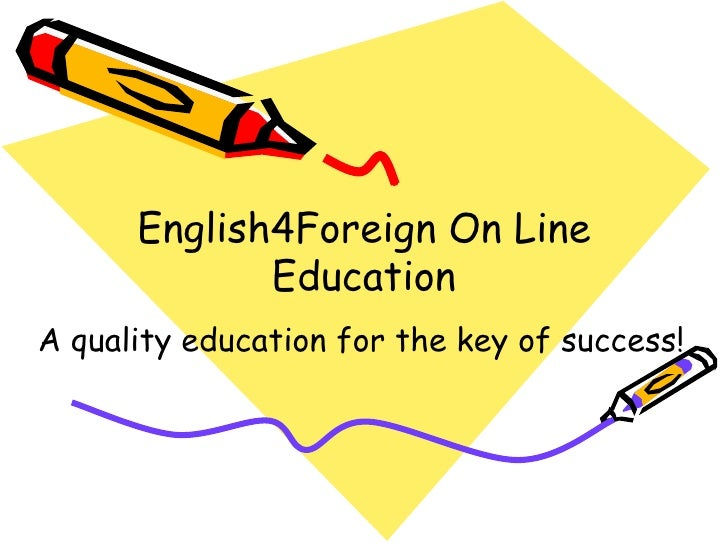 English4Foreign On Line Education A quality education for the key of success!