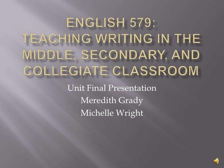 Unit Final Presentation   Meredith Grady   Michelle Wright