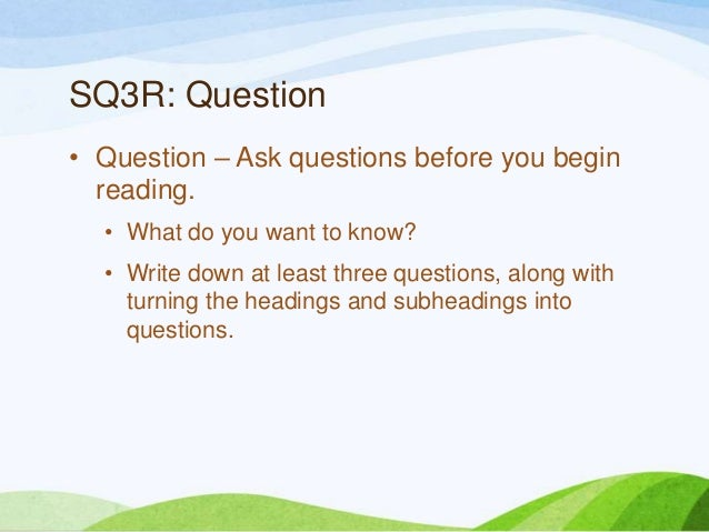 Reading and Learning The SQ3R Method of Textbook Study