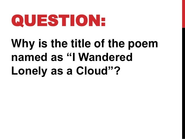 English 9 I Wandered Lonely As A Cloud