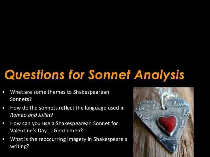Questions for Sonnet Analysis <ul><li>What are some themes to Shakespearean Sonnets? </li></ul><ul><li>How do the sonnets ...