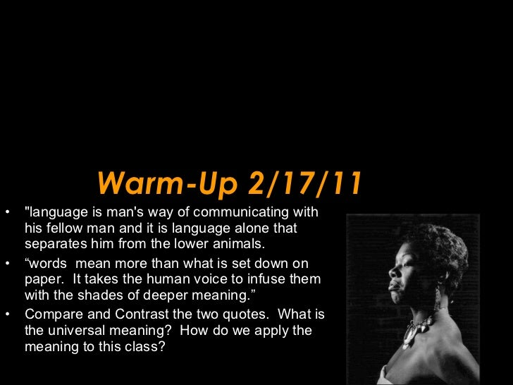 Warm-Up 2/17/11 <ul><li>&quot;language is man's way of communicating with his fellow man and it is language alone that sep...