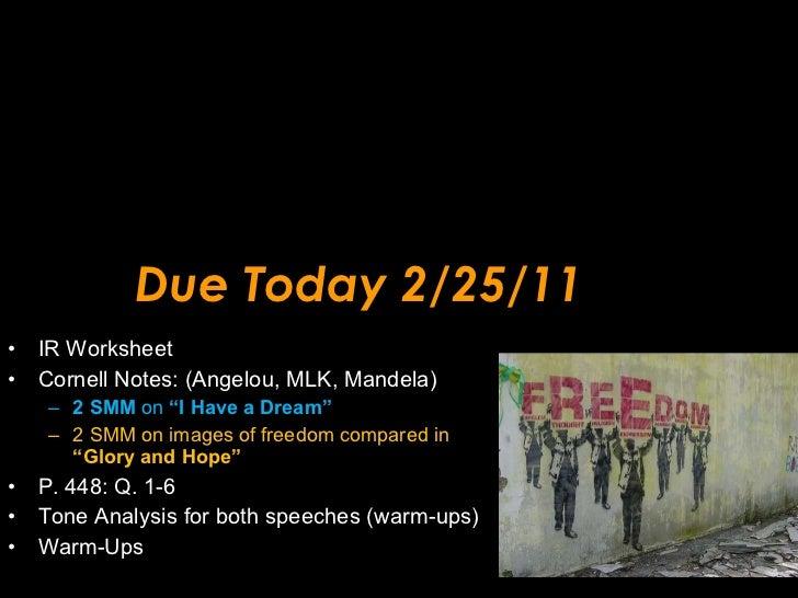 Due Today 2/25/11 <ul><li>IR Worksheet </li></ul><ul><li>Cornell Notes: (Angelou, MLK, Mandela) </li></ul><ul><ul><li>2 SM...
