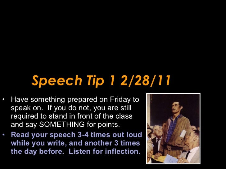 Speech Tip 1 2/28/11 <ul><li>Have something prepared on Friday to speak on.  If you do not, you are still required to stan...