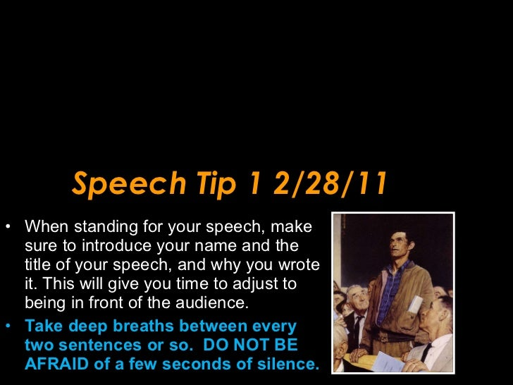 Speech Tip 1 2/28/11 <ul><li>When standing for your speech, make sure to introduce your name and the title of your speech,...
