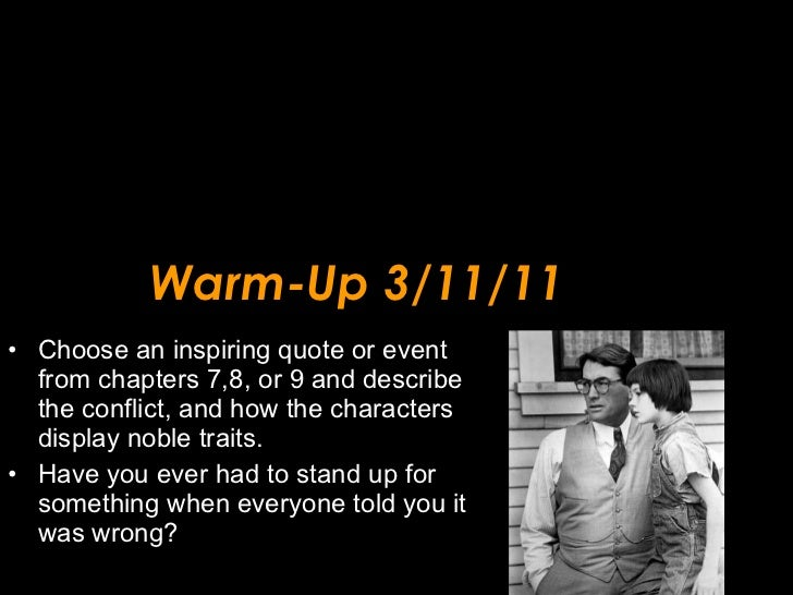 Warm-Up 3/11/11 <ul><li>Choose an inspiring quote or event from chapters 7,8, or 9 and describe the conflict, and how the ...