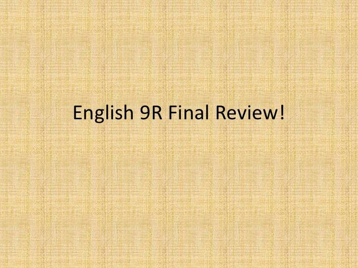 English 9R Final Review!