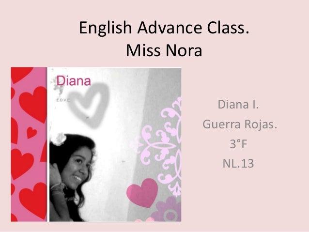 English Advance Class. Miss Nora Diana I. Guerra Rojas. 3°F NL.13
