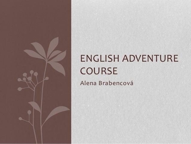 ENGLISH ADVENTURECOURSEAlena Brabencová