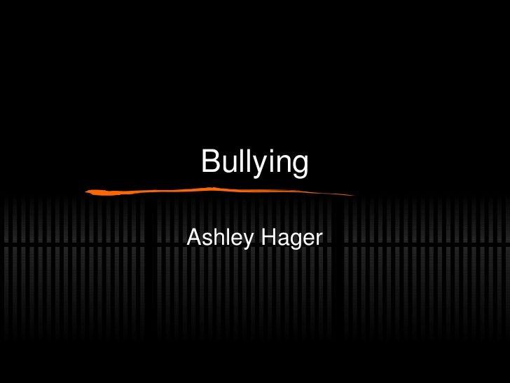 Bullying Ashley Hager