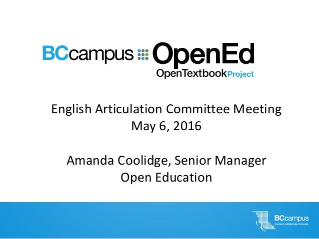 English Articulation Committee Meeting May 6, 2016 Amanda Coolidge, Senior Manager Open Education