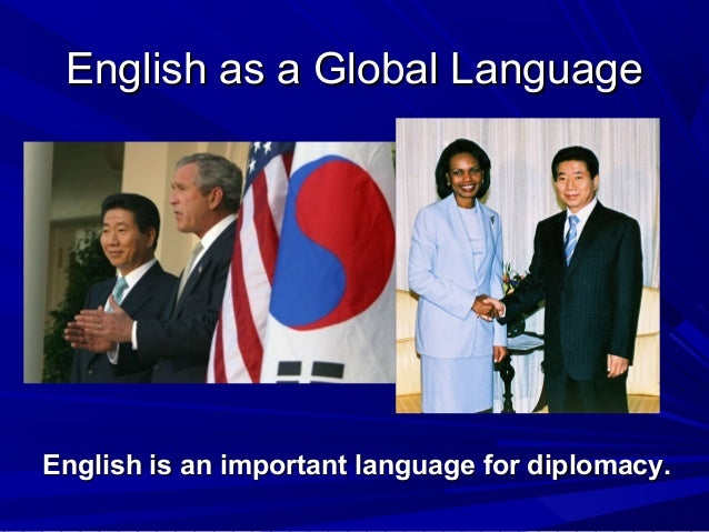 describe english as a global language People often talk about english as a global language or lingua franca with more than 350 million people around the world speaking english as a first language and more than 430 million speaking it as a second language, there are english speakers in most countries around the world why is english so.