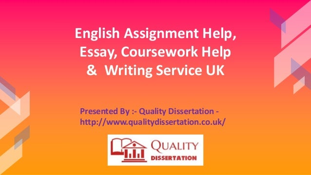 English Assignment Help, Essay, Coursework Help & Writing Service UK Presented By :- Quality Dissertation - http://www.qua...