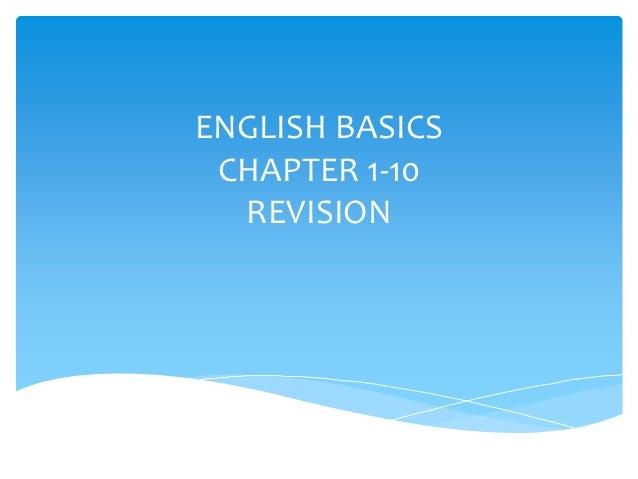 ENGLISH BASICS CHAPTER 1-10  REVISION