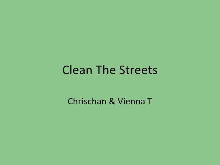 Clean The Streets Chrischan & Vienna T
