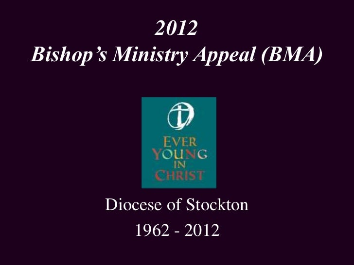 2012Bishop's Ministry Appeal (BMA)       Diocese of Stockton          1962 - 2012