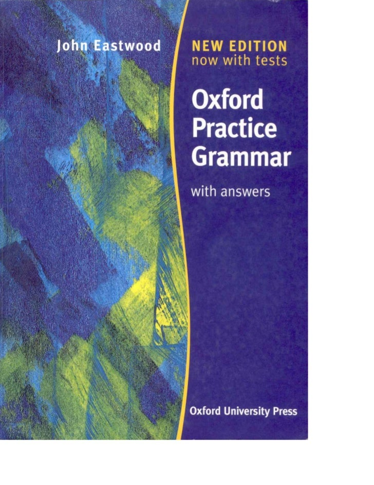 Second edition         Oxford       Practice     Grammarwith answers John Eastwood       Oxford University Press