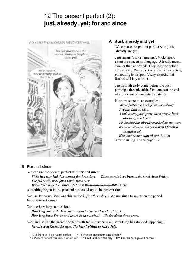 13 The present perfect (3): ever, this week, etc  Claire has gone to Australia. Gone there means that she is still there. ...