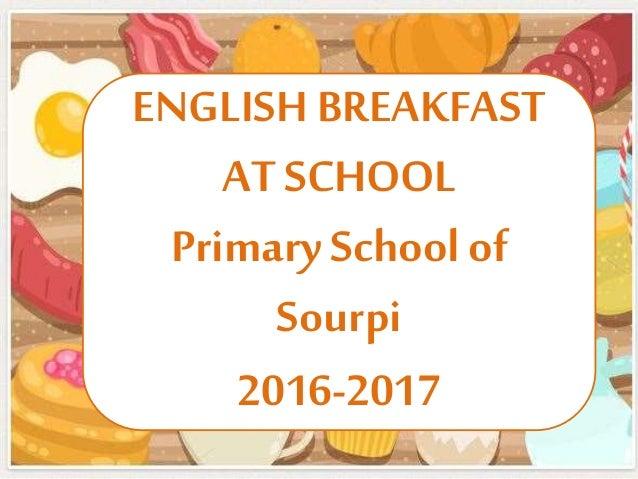 ENGLISH BREAKFAST AT SCHOOL Primary School of Sourpi 2016-2017
