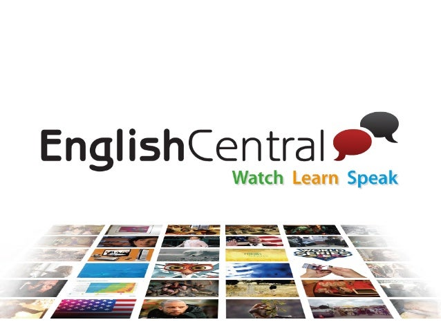 What we know aboutlearning.                                   EnglishCentral                     All Rights Reserved @ Eng...