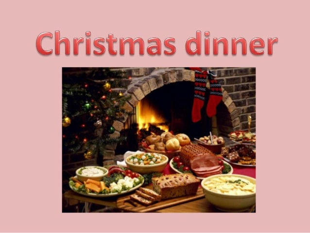 Christmas dinner is the primary meal traditionally eaten on ChristmasEve or Christmas Day. Christmas dinner around the wor...