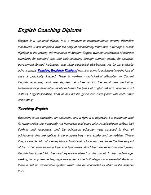 English Coaching Diploma English is a universal dialect. It is a medium of correspondence among distinctive individuals. I...