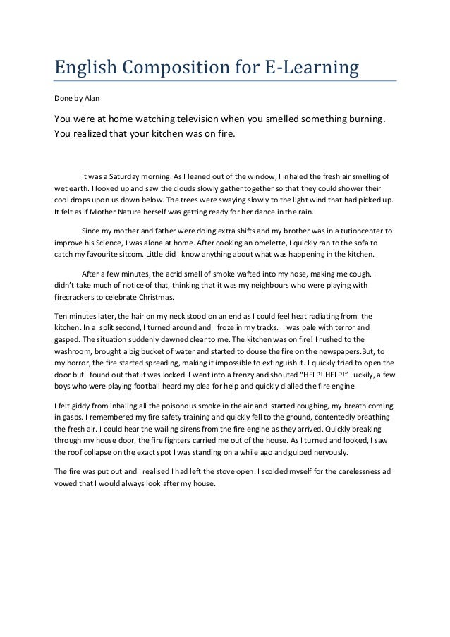 English Composition for E-LearningDone by AlanYou were at home watching television when you smelled something burning.You ...