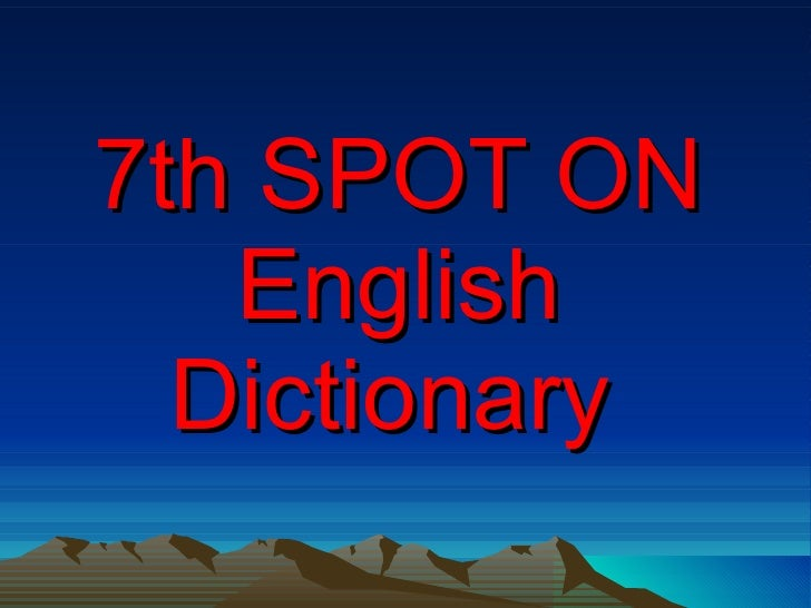 7th SPOT ON English Dictionary