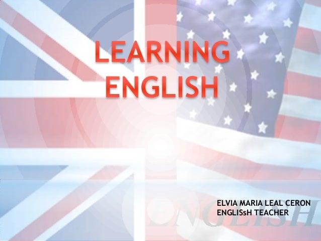 ELVIA MARIA LEAL CERONENGLISsH TEACHER