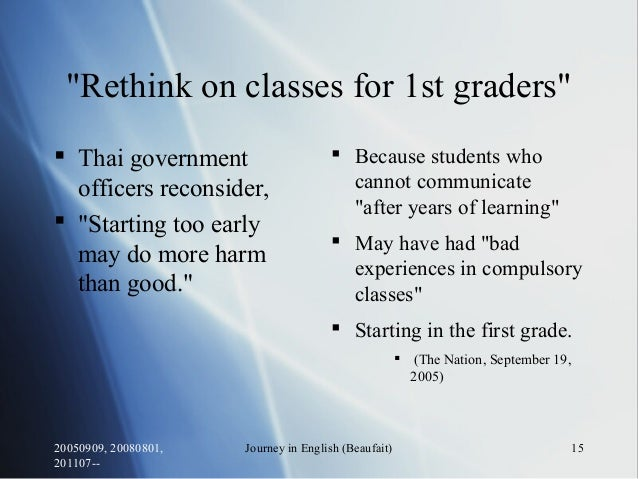 """20050909, 20080801, 201107-- Journey in English (Beaufait) 15 """"Rethink on classes for 1st graders""""  Thai government offic..."""