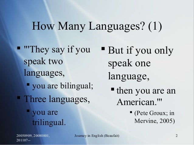"""20050909, 20080801, 201107-- Journey in English (Beaufait) 2 How Many Languages? (1)  """"'They say if you speak two languag..."""