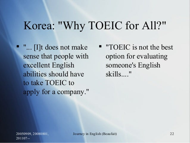 """20050909, 20080801, 201107-- Journey in English (Beaufait) 22 Korea: """"Why TOEIC for All?""""  """"... [I]t does not make sense ..."""