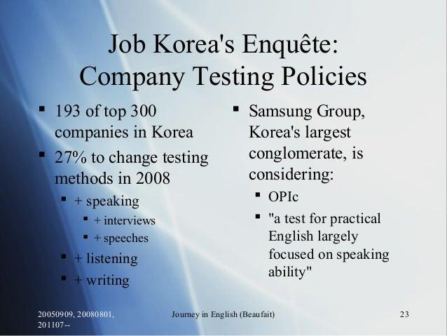 20050909, 20080801, 201107-- Journey in English (Beaufait) 23 Job Korea's Enquête: Company Testing Policies  193 of top 3...