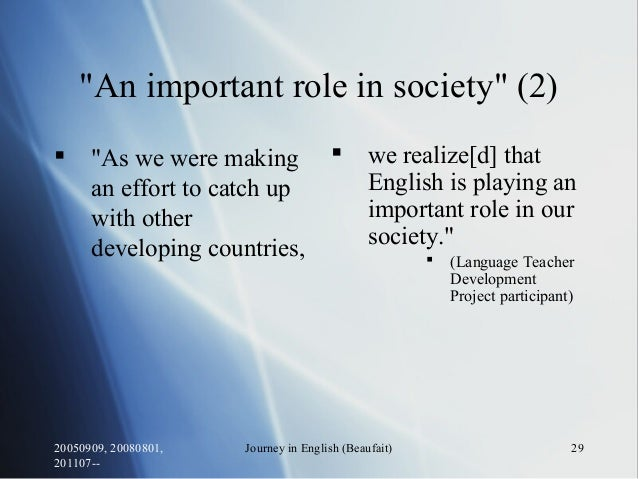 """20050909, 20080801, 201107-- Journey in English (Beaufait) 29 """"An important role in society"""" (2)  """"As we were making an e..."""