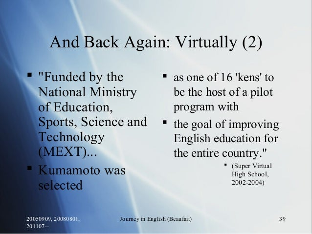 """20050909, 20080801, 201107-- Journey in English (Beaufait) 39 And Back Again: Virtually (2)  """"Funded by the National Mini..."""