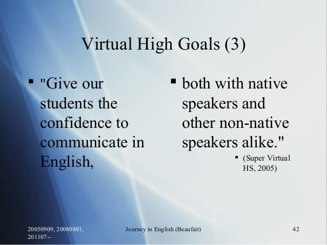 """20050909, 20080801, 201107-- Journey in English (Beaufait) 42 Virtual High Goals (3)  """"Give our students the confidence t..."""