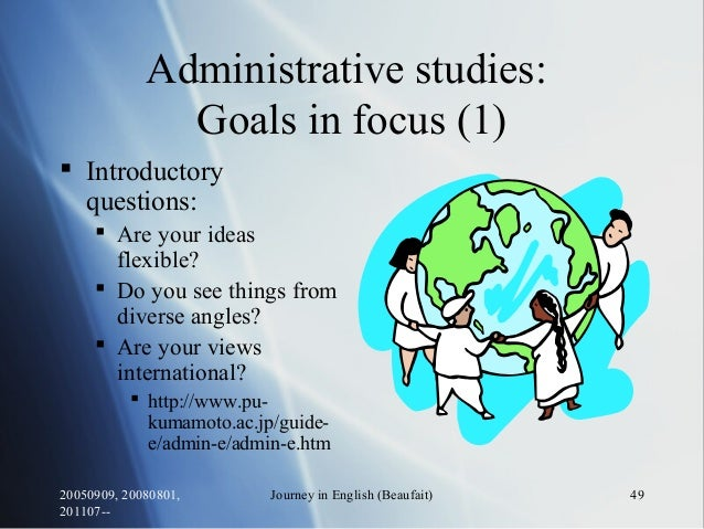 20050909, 20080801, 201107-- Journey in English (Beaufait) 49 Administrative studies: Goals in focus (1)  Introductory qu...